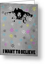 Dude I Want To Believe 3 Greeting Card by Filippo B