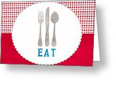 Eat Greeting Card by Linda Woods