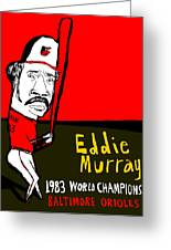 Eddie Murray Baltimore Orioles Greeting Card by Jay Perkins