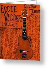 Eddie Vedder Ukulele Greeting Card by Karl Haglund