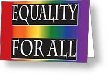 Equality Rainbow Greeting Card by Jamie Lynn