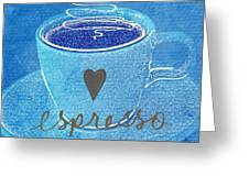 Espresso Greeting Card by Linda Woods