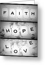 Faith Hope Love Greeting Card by Nomad Art And  Design