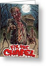 Fix The Chapel Greeting Card by David Shumate
