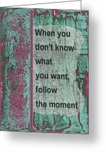 Follow The Moment Greeting Card by Gillian Pearce