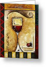 For Wine Lovers Only Original Madart Painting Greeting Card by Megan Duncanson