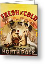 Fresh And Cold Direct From The North Pole Greeting Card by Digital Reproductions