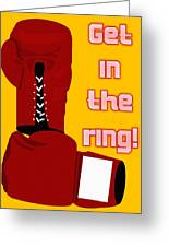 Get In The Ring Greeting Card by Pharris Art