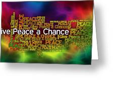 Give Peace A Chance Greeting Card by Digital Moments