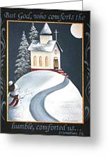 God Comforts The Humble Greeting Card by Catherine Holman