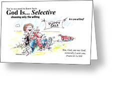 God Is Selective Greeting Card by George Richardson