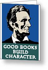 Good Books Build Character Greeting Card by War Is Hell Store