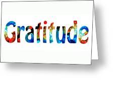 Gratitude 2 - Inspirational Art Greeting Card by Sharon Cummings