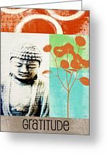Gratitude Card- Zen Buddha Greeting Card by Linda Woods