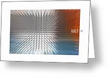 Half Life Greeting Card by Bob Salo
