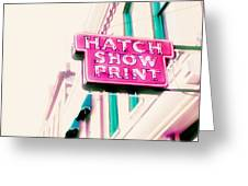 Hatch Show Print Greeting Card by Amy Tyler