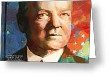 Herbert Hoover Greeting Card by Corporate Art Task Force