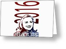 Hillary 2016 Greeting Card by Jost Houk