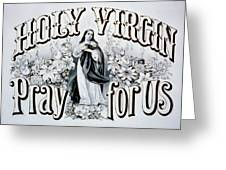 Holy Virgin Pray For Us Greeting Card by Digital Reproductions