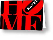 Home Sweet Home 20130713 Red Black White Greeting Card by Wingsdomain Art and Photography
