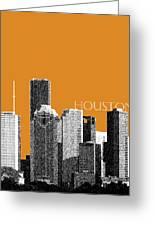 Houston Skyline - Dark Orange Greeting Card by DB Artist
