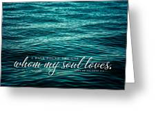 I Have Found The One Whom My Soul Loves. Greeting Card by Lisa Russo
