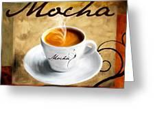 I Like  That Mocha Greeting Card by Lourry Legarde