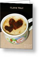 I Love You. Hearts In Coffee Series Greeting Card by Ausra Paulauskaite