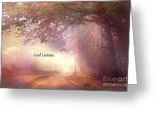 Inspirational Nature Landscape - God Listens - Dreamy Ethereal Spiritual And Religious Nature Photo Greeting Card by Kathy Fornal