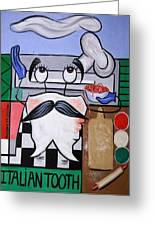 Italian Tooth Greeting Card by Anthony Falbo
