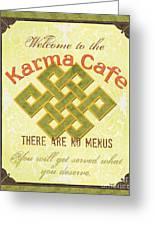 Karma Cafe Greeting Card by Debbie DeWitt