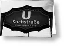 Kochstrasse U-bahn Station Sign Checkpoint Charlie Berlin Germany Greeting Card by Joe Fox
