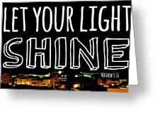 Let Your Light Shine Greeting Card by Robert Hamm