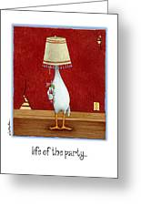 Life Of The Party... Greeting Card by Will Bullas
