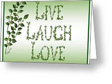 Live Laugh Love Greeting Card by Shirley Fisher