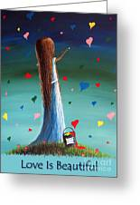 Love Is Beautiful By Shawna Erback Greeting Card by Shawna Erback
