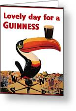Lovely Day For A Guinness Greeting Card by Nomad Art And  Design