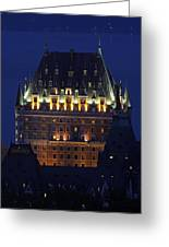 Majesty Of Chateau Frontenac In Quebec City Greeting Card by Juergen Roth