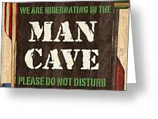 Man Cave Do Not Disturb Greeting Card by Debbie DeWitt