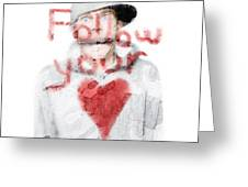 Man With Pen And Follow Your Heart Message Greeting Card by Ryan Jorgensen