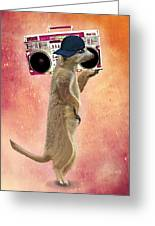 Meerkat With A Ghettoblaster Greeting Card by Kelly McLaughlan