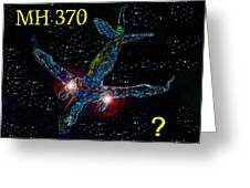 Mh 370 Mystery Greeting Card by David Lee Thompson