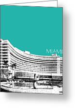 Miami Skyline Fontainebleau Hotel - Teal Greeting Card by DB Artist