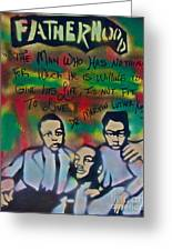 Mlk Fatherhood 1  Greeting Card by Tony B Conscious