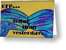 More Today Than Yesterday - American Sign Language Greeting Card by Eloise Schneider
