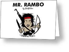 Mr Rambo Greeting Card by NicoWriter