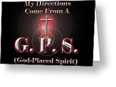 My Gps Greeting Card by Carolyn Marshall