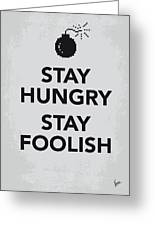 My Stay Hungry Stay Foolish Poster Greeting Card by Chungkong Art