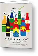 My Super Soda Pops No-26 Greeting Card by Chungkong Art