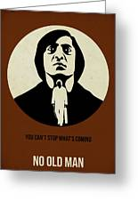 No Country For Old Man Poster Greeting Card by Naxart Studio